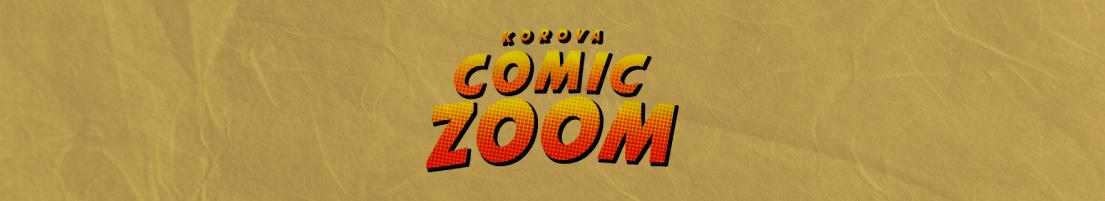 Korova Comic Zoom